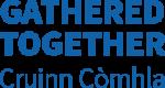 Gathered Together – Cruinn Còmhla